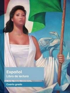 Libro de Texto Español: Libro de lectura. Cuarto grado. Ciclo escolar 2014-2015.
